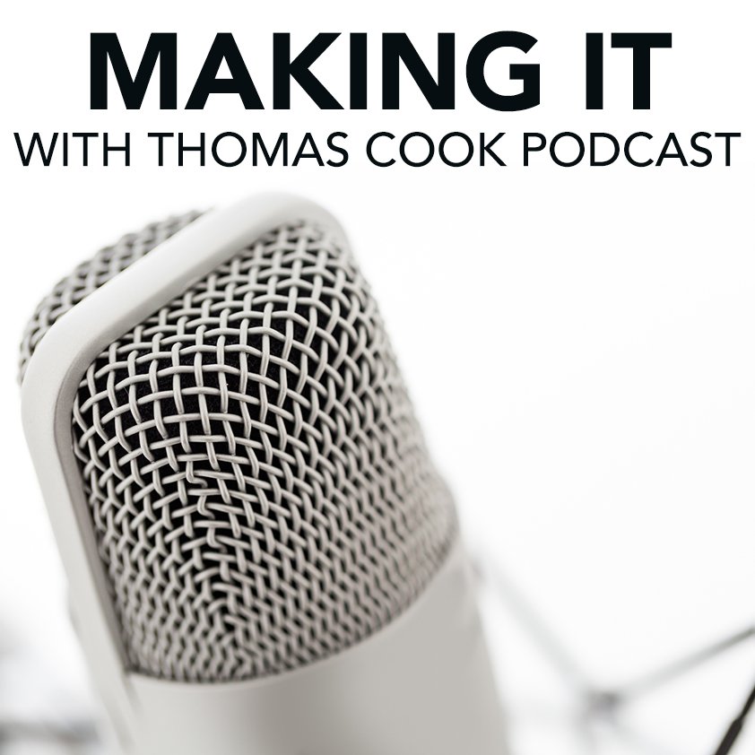 Making It Podcast with Thomas Cook